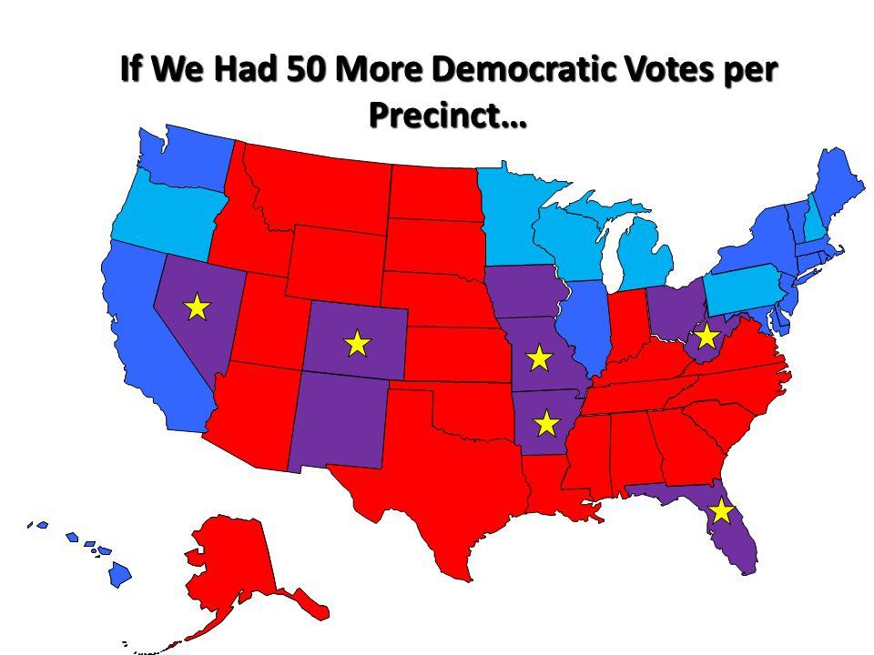 If We Had 50 More Democratic Votes per Precinct…