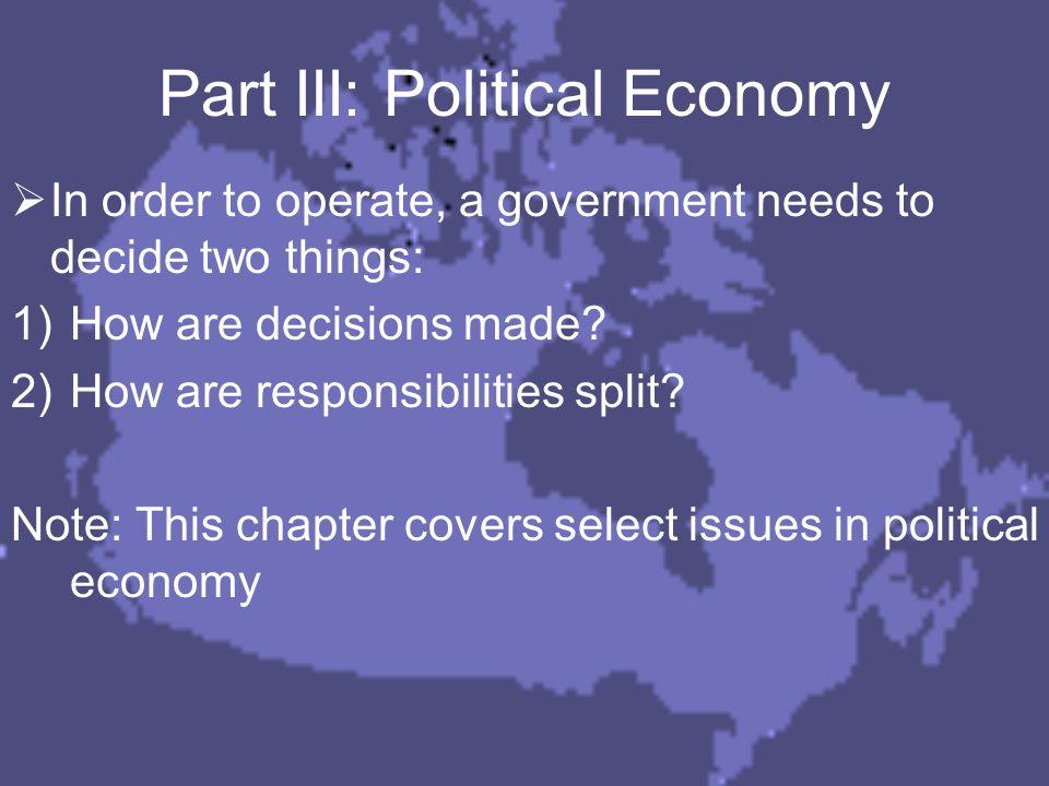 Part III: Political Economy  Direct Democracy  Representative Democracy  Federal System Background  Advantages of Decentralization  Disadvantages of Decentralization