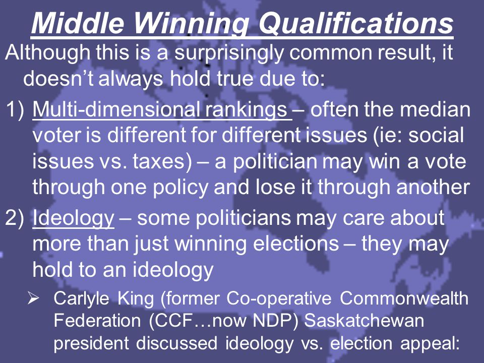 Middle Winning Qualifications Although this is a surprisingly common result, it doesn't always hold true due to: 1)Multi-dimensional rankings – often