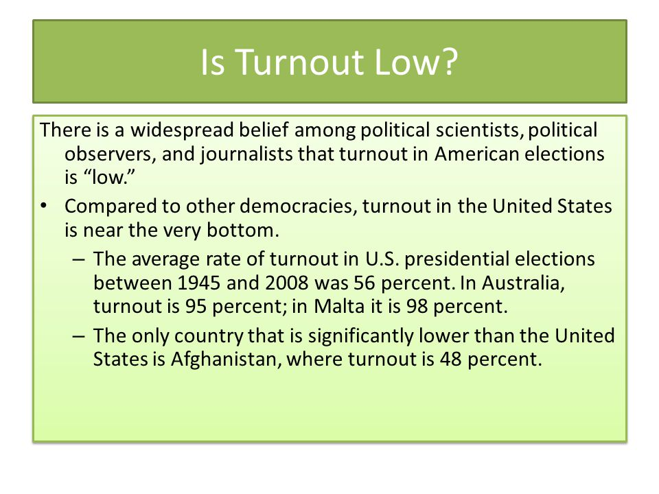 Is Turnout Low.