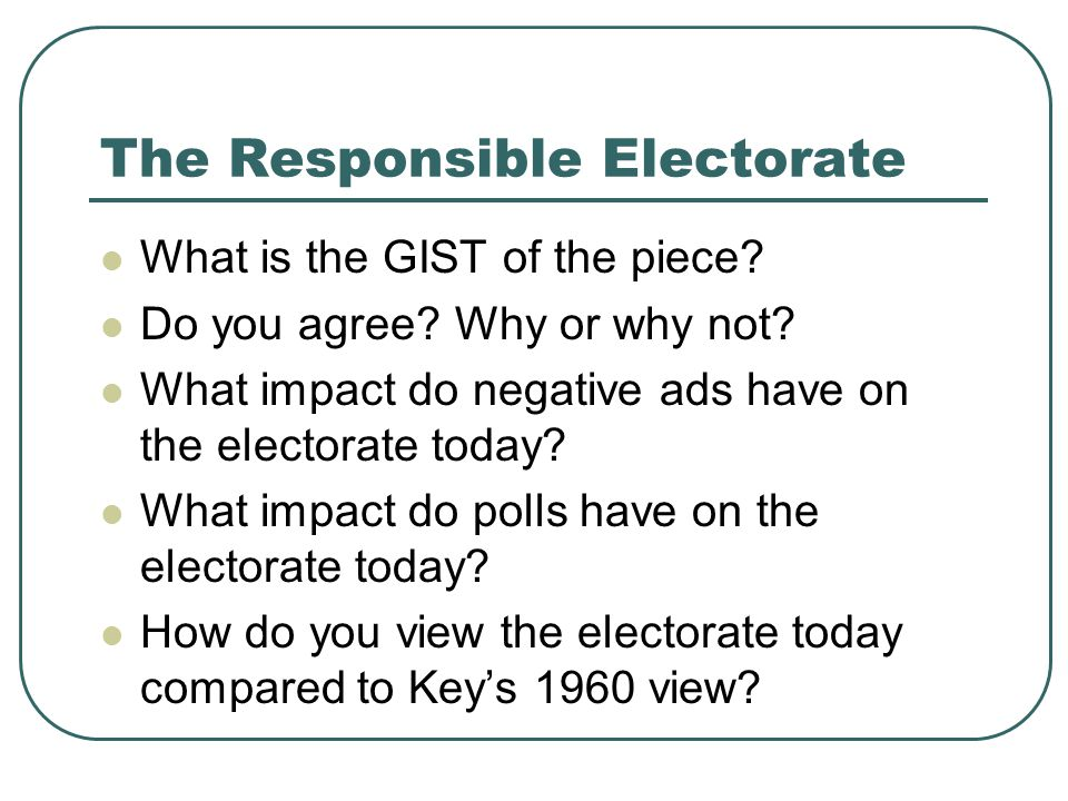 The Responsible Electorate What is the GIST of the piece.