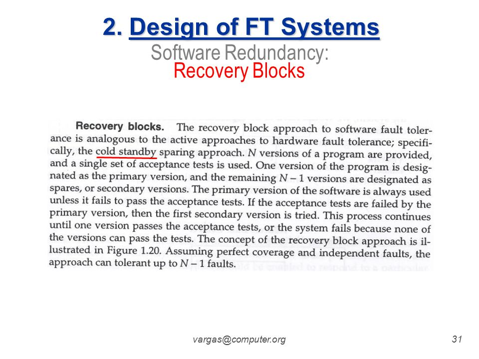 vargas@computer.org30 Software Redundancy: N-Version Programming 2. Design of FT Systems
