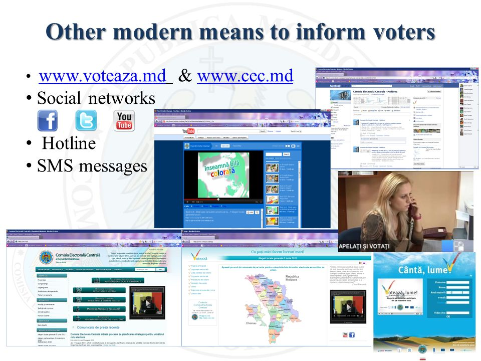 Other modern means to inform voters www.voteaza.md & www.cec.md www.voteaza.mdwww.cec.md Social networks Hotline SMS messages