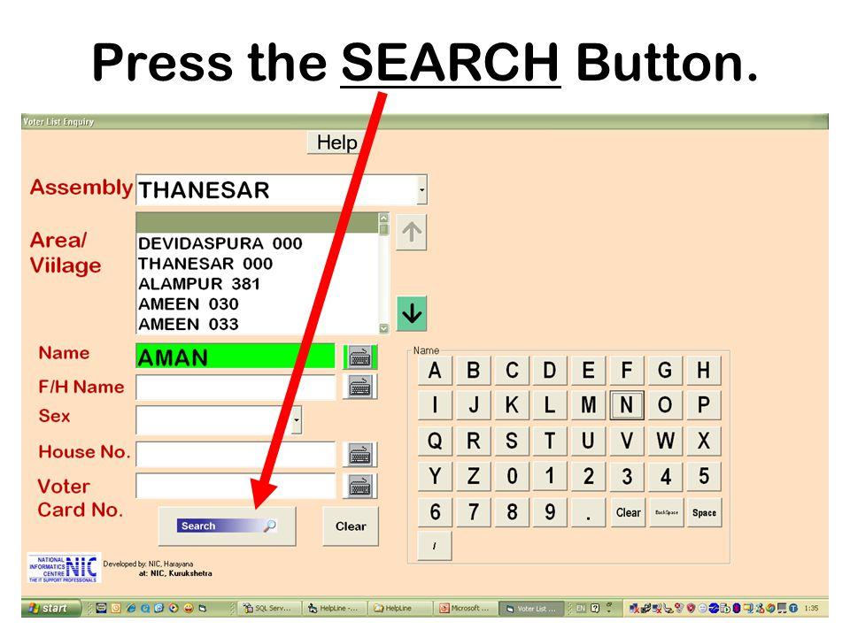 Press the SEARCH Button.