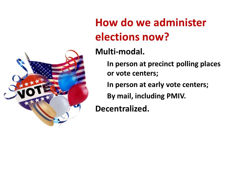VBM: Other Impacts Generally Agreed Upon and Viewed as Positive by all Groups Increases voters' ability to complete complex ballots; Increases access for disabled voters; Increases the timeliness of reporting election results.