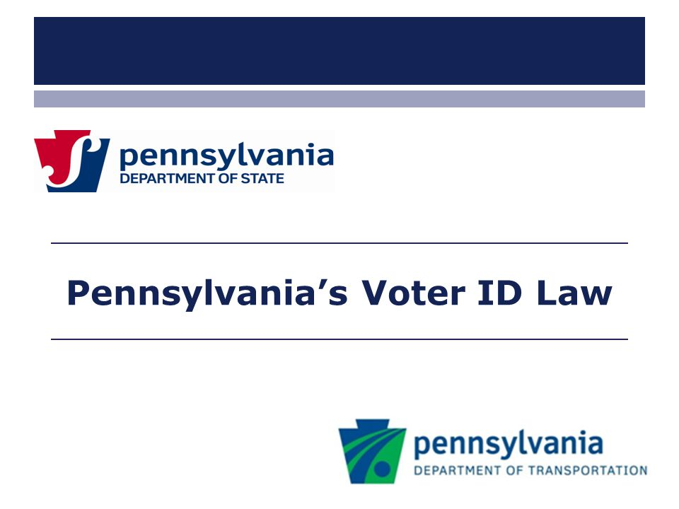 www.dot.state.pa.us Pennsylvania's Voter ID Law