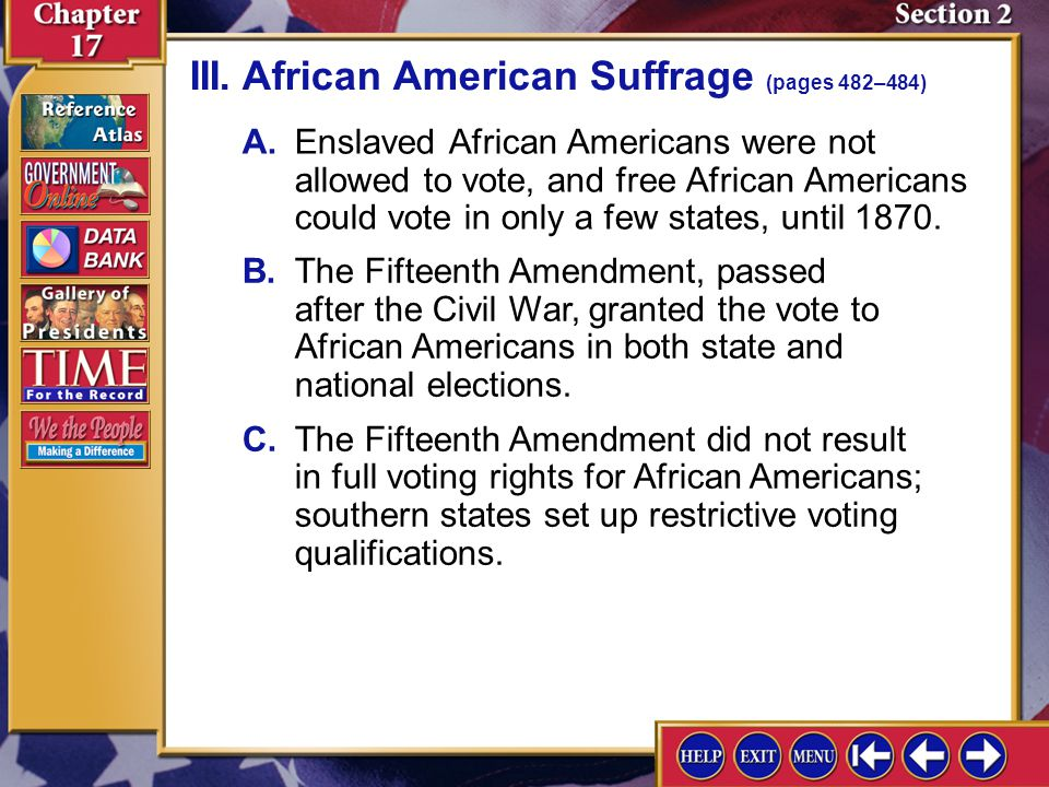 Section 2-5 II.Woman Suffrage (page 482) Why do you think it took so long for women to win the right to vote? Answers will vary but should note that w