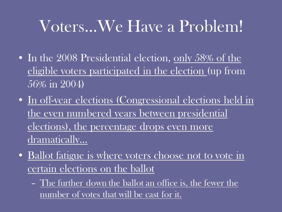 Voters…We Have a Problem.