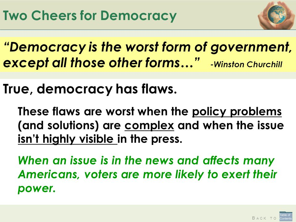 B ACK TO Two Cheers for Democracy True, democracy has flaws.