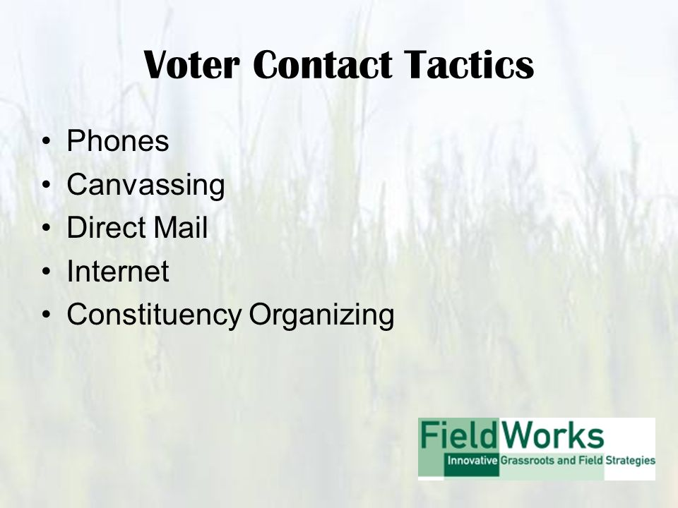 Phones Canvassing Direct Mail Internet Constituency Organizing
