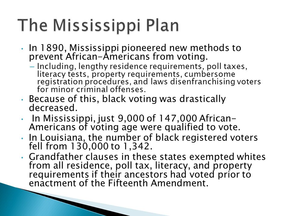 In 1890, Mississippi pioneered new methods to prevent African-Americans from voting.