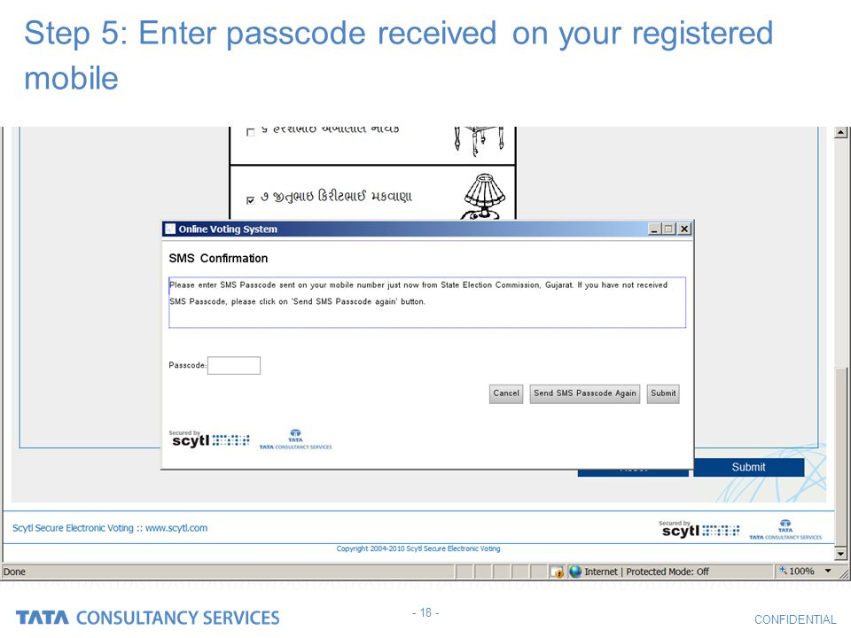CONFIDENTIAL Step 5: Enter passcode received on your registered mobile - 18 -