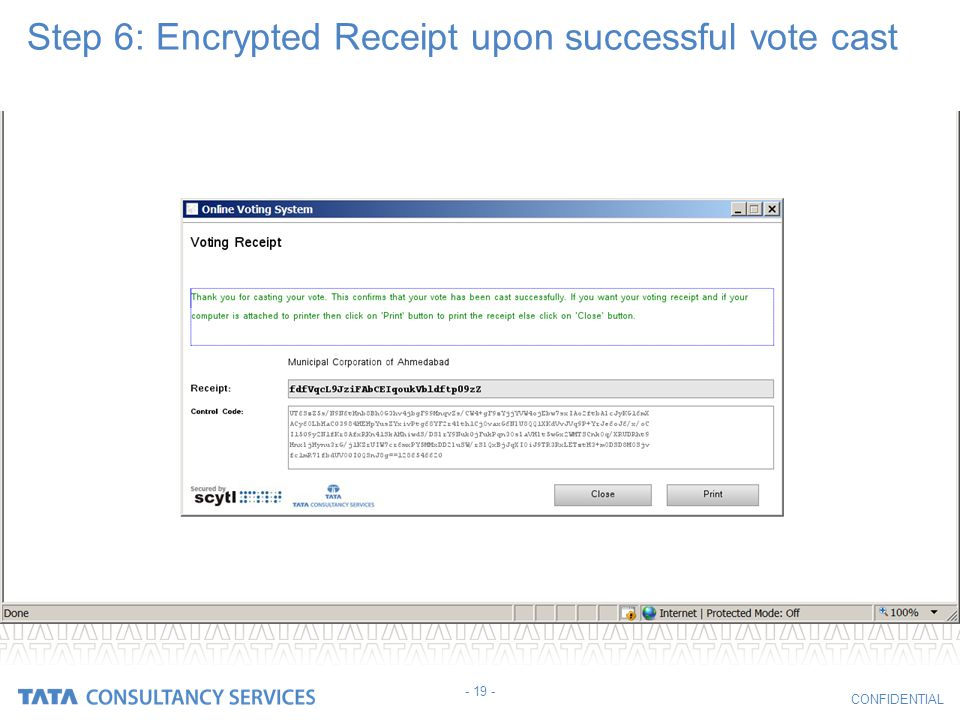 CONFIDENTIAL Step 6: Encrypted Receipt upon successful vote cast - 19 -
