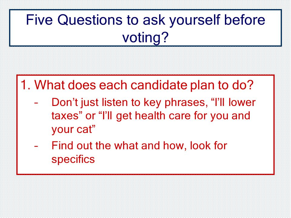 1. What does each candidate plan to do.