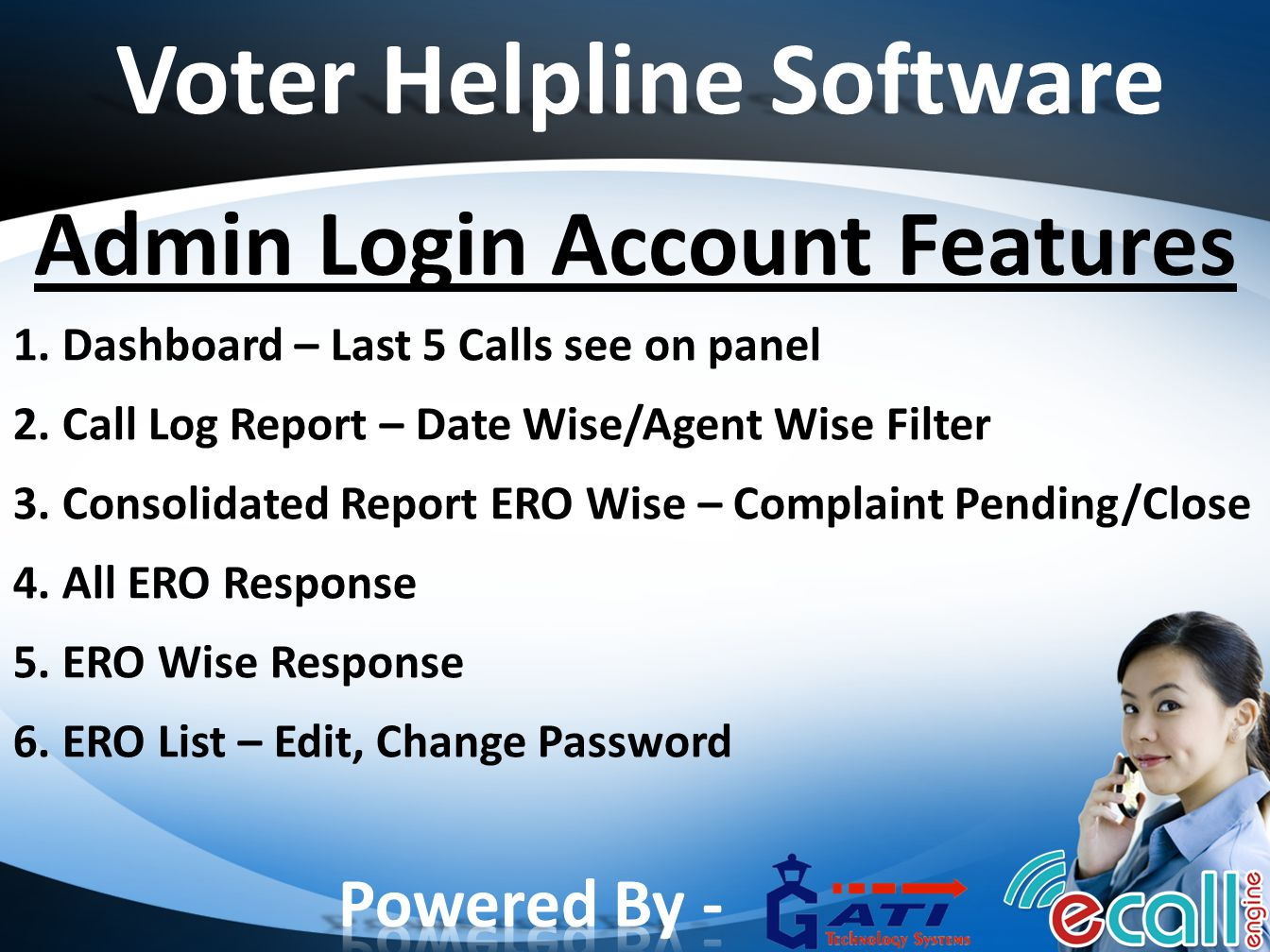 Voter Helpline Software Admin Login Account Features 1. Dashboard – Last 5 Calls see on panel 2. Call Log Report – Date Wise/Agent Wise Filter 3. Cons