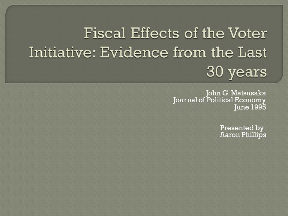 John G. Matsusaka Journal of Political Economy June 1995 Presented by: Aaron Phillips