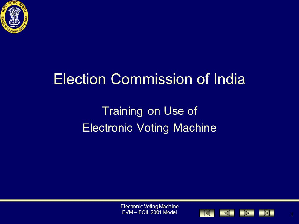 Electronic Voting Machine EVM – ECIL 2001 Model 41 4.Presiding Officer should sign below the serial number of paper seal.