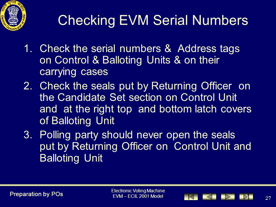Electronic Voting Machine EVM – ECIL 2001 Model 26 Preparation of EVM by Presiding Officers Preparation by POs