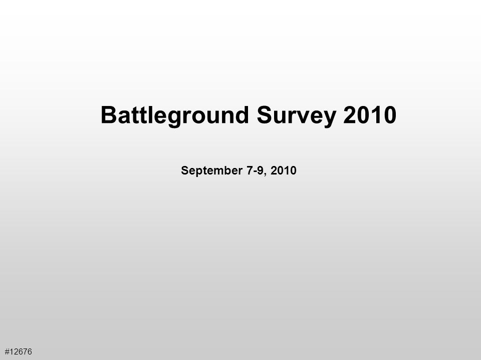 Battleground Survey 2010 #12676 September 7-9, 2010