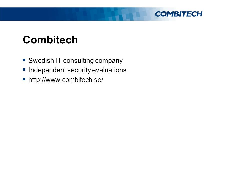 Combitech  Swedish IT consulting company  Independent security evaluations  http://www.combitech.se/