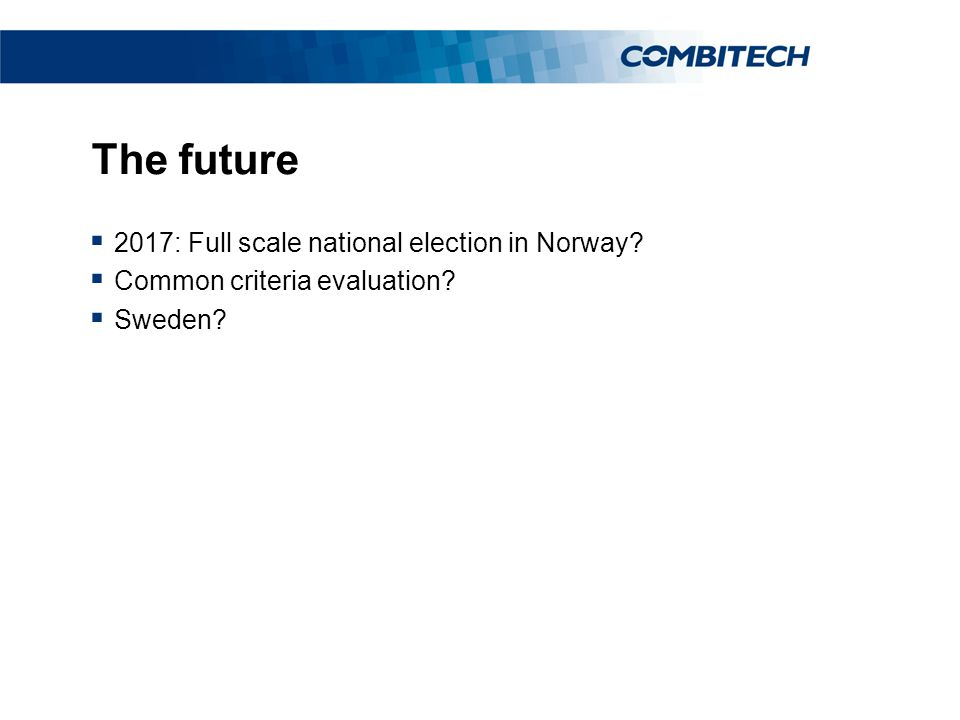 The future  2017: Full scale national election in Norway  Common criteria evaluation  Sweden