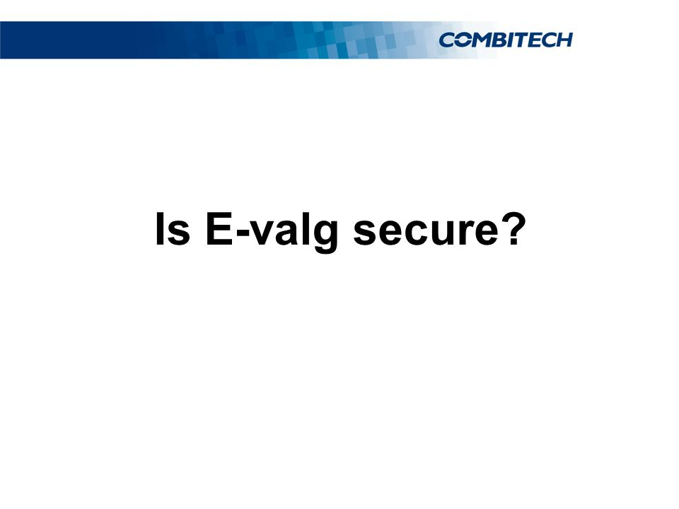 Is E-valg secure