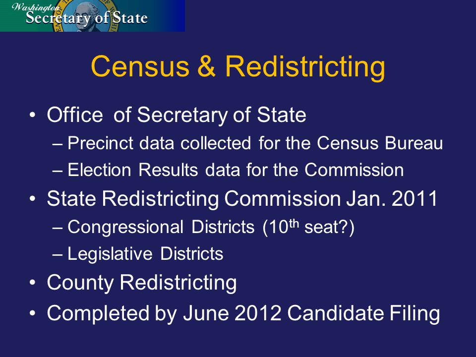 Census & Redistricting Office of Secretary of State –Precinct data collected for the Census Bureau –Election Results data for the Commission State Redistricting Commission Jan.