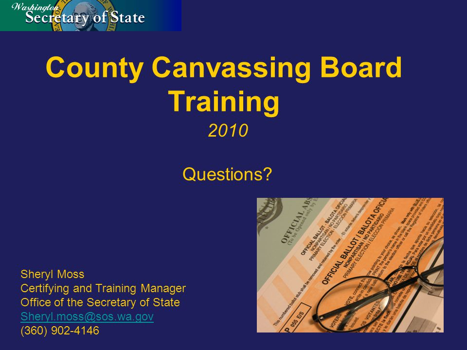 County Canvassing Board Training 2010 Questions.