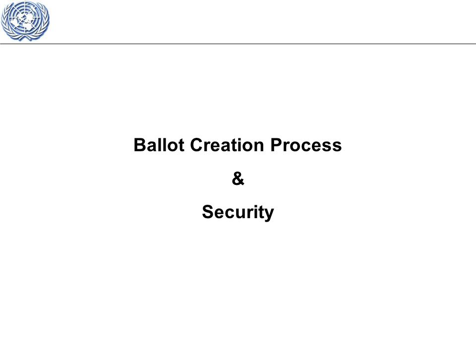 Ballot Creation Process & Security