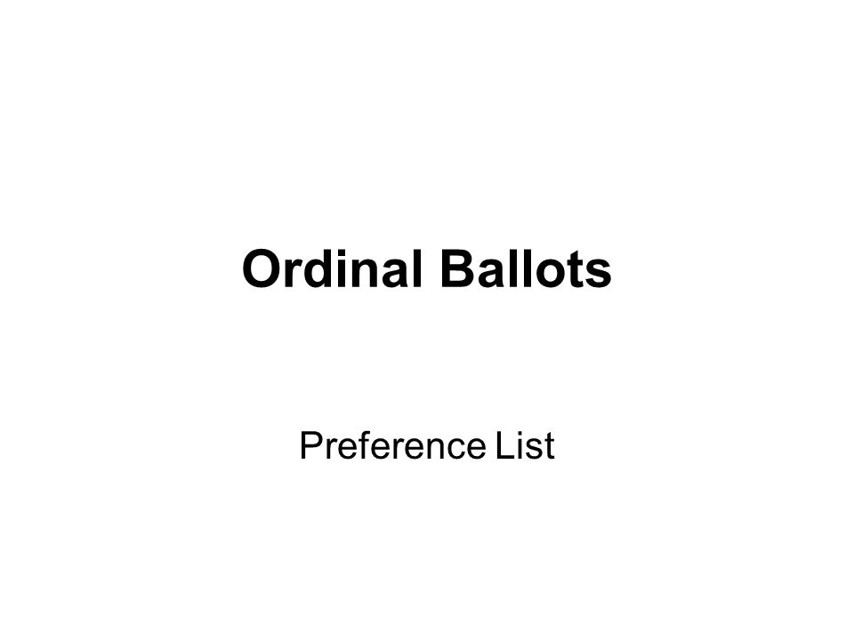 Ordinal Ballots Preference List
