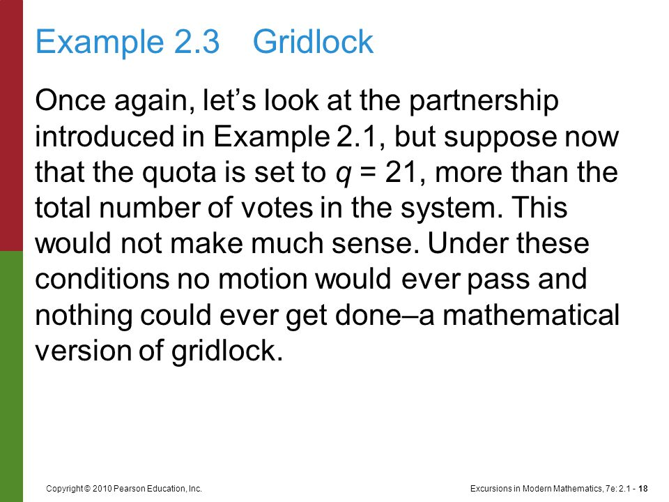 Excursions in Modern Mathematics, 7e: 2.1 - 18Copyright © 2010 Pearson Education, Inc. Once again, let's look at the partnership introduced in Example