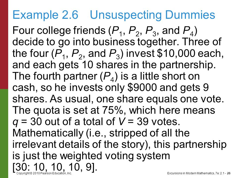 Excursions in Modern Mathematics, 7e: 2.1 - 26Copyright © 2010 Pearson Education, Inc. Four college friends (P 1, P 2, P 3, and P 4 ) decide to go int