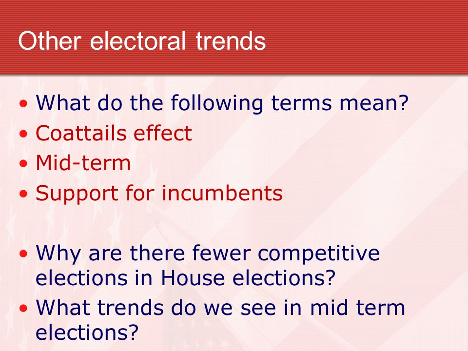 Other electoral trends What do the following terms mean.
