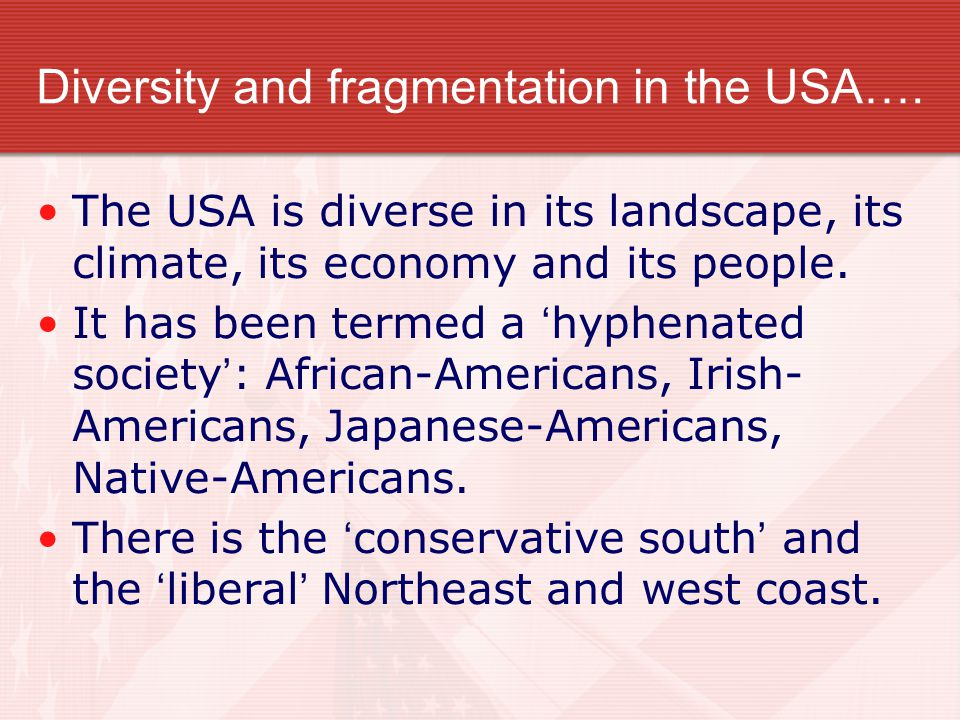 Diversity and fragmentation in the USA….