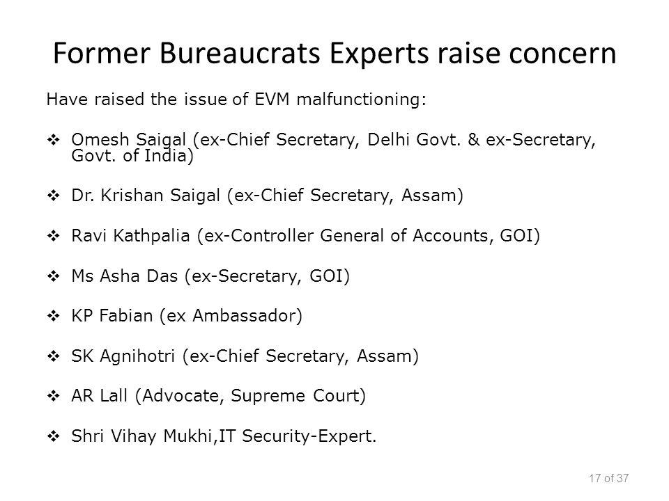 Former Bureaucrats Experts raise concern Have raised the issue of EVM malfunctioning:  Omesh Saigal (ex-Chief Secretary, Delhi Govt.
