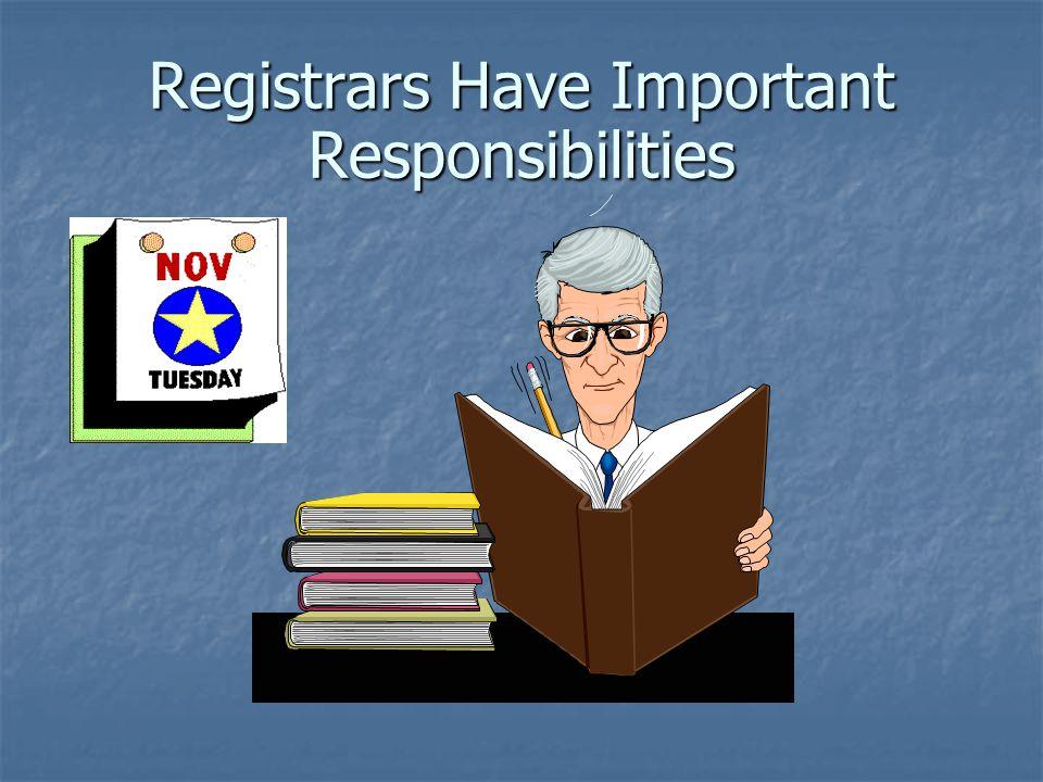 Registrars Have Important Responsibilities