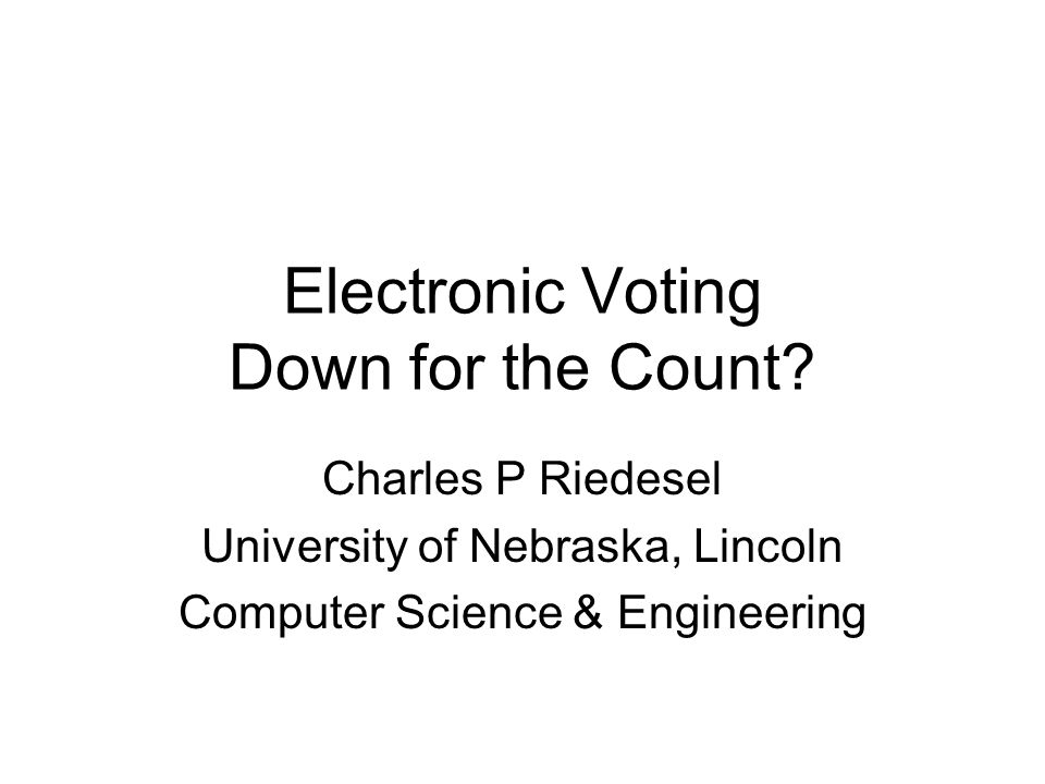 Electronic Voting Down for the Count.