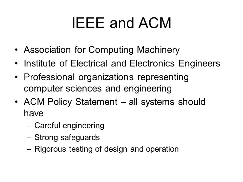 IEEE and ACM Association for Computing Machinery Institute of Electrical and Electronics Engineers Professional organizations representing computer sc