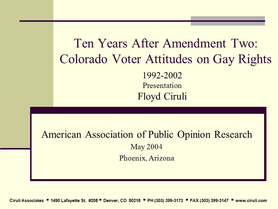 www.ciruli.com 2 Background Colorado voters approved Amendment 2 by 53 percent to 47 percent on November 3, 1992.