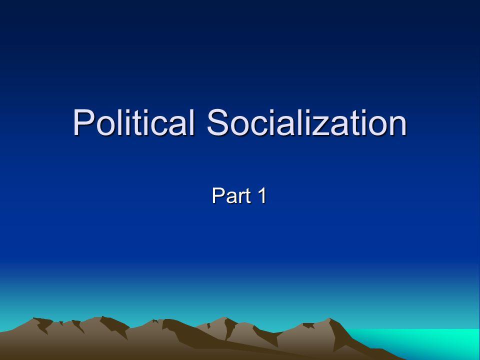 Political Socialization Part 1