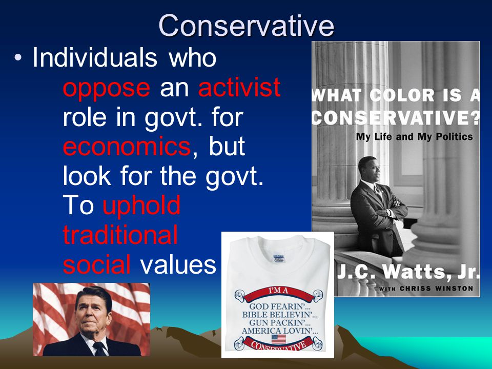 Conservative Individuals who oppose an activist role in govt.