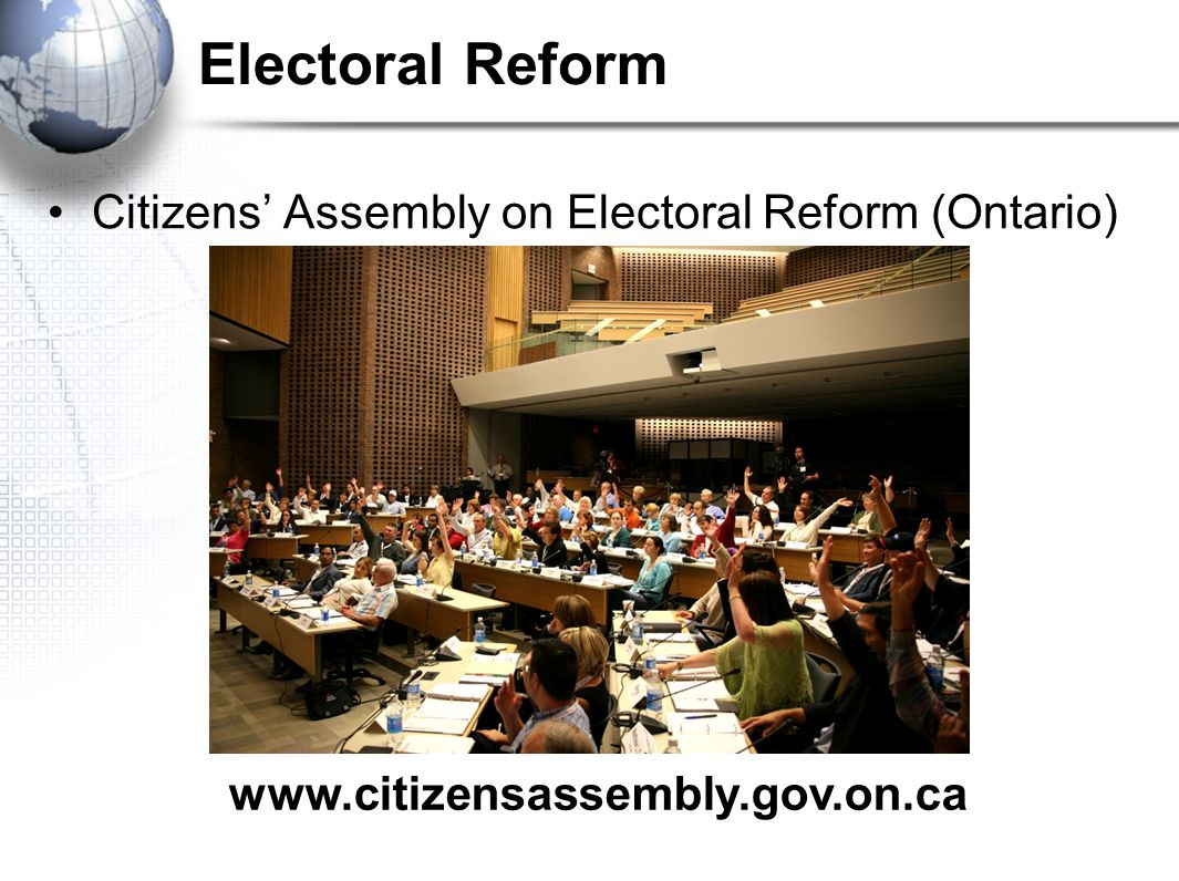 Electoral Reform Citizens' Assembly on Electoral Reform (Ontario) www.citizensassembly.gov.on.ca