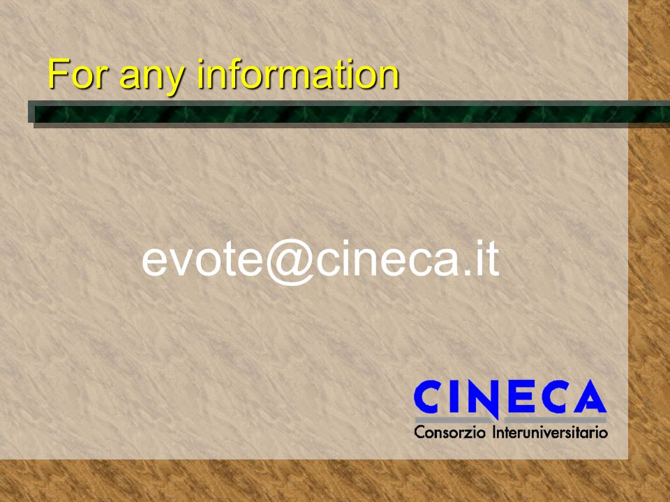 For any information evote@cineca.it