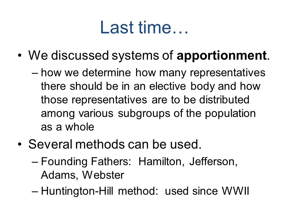 Last time… We discussed systems of apportionment.