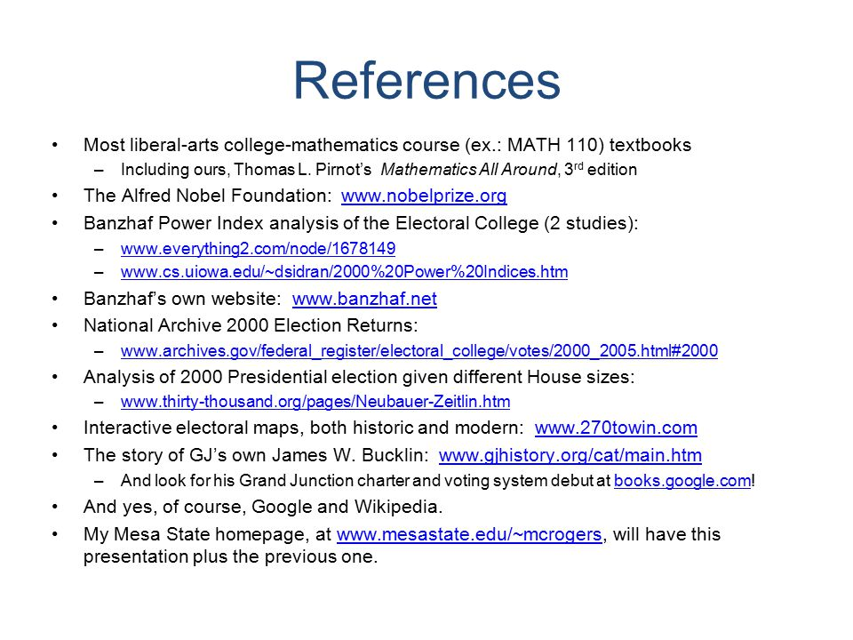 References Most liberal-arts college-mathematics course (ex.: MATH 110) textbooks –Including ours, Thomas L.