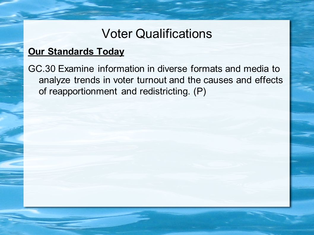 Our objectives today Our Performance Indicators Today TSW identify the universal requirements for voting in the United States.