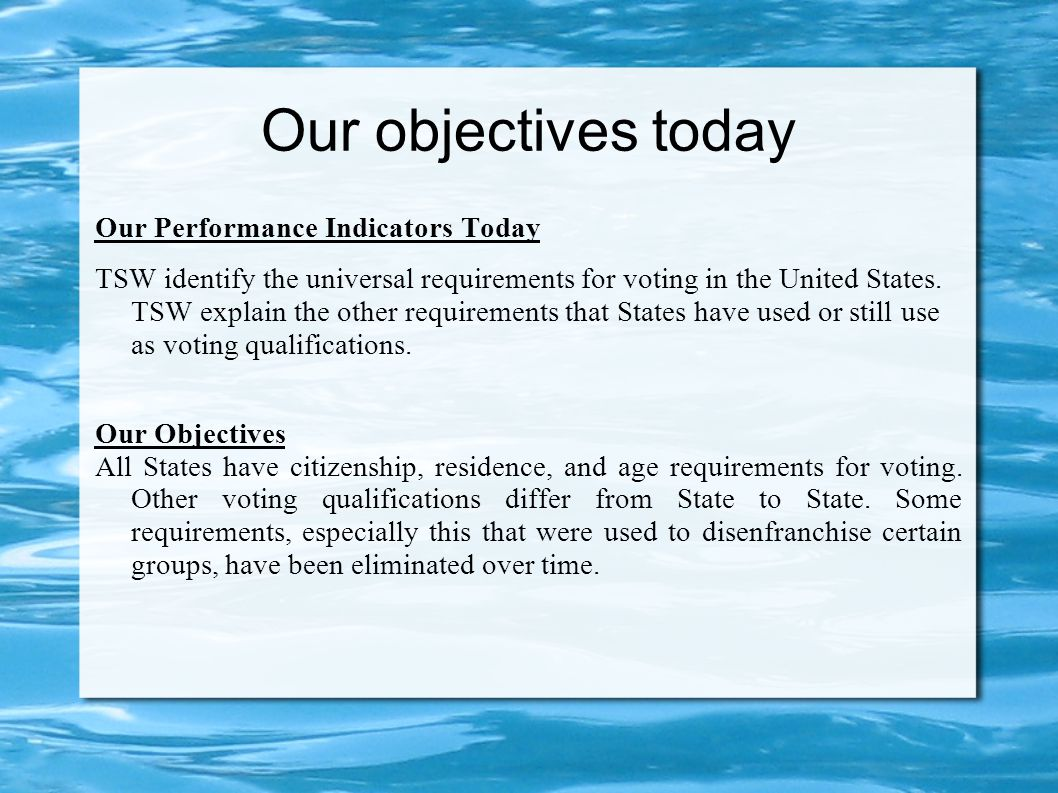 Universal Requirements Every State has three (3) requirements to vote: 1) Citizenship 2) Residence 3) Age