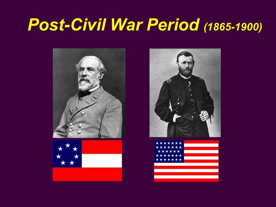 Post-Civil War Period (1865-1900)