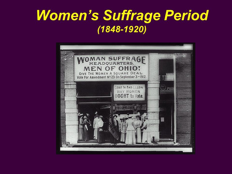 Women's Suffrage Period (1848-1920)