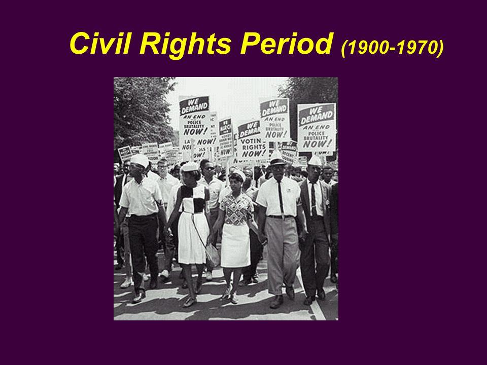 Civil Rights Period (1900-1970)